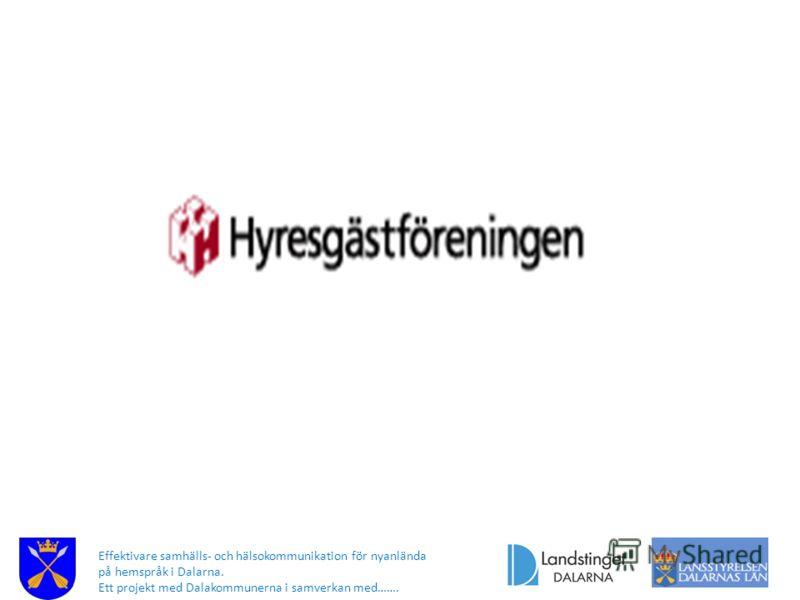 Effektivare samhälls- och hälsokommunikation för nyanlända på hemspråk i Dalarna. Ett projekt med Dalakommunerna i samverkan med…….
