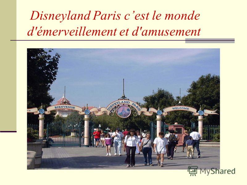 Disneyland Paris cest le monde d'émerveillement et d'amusement