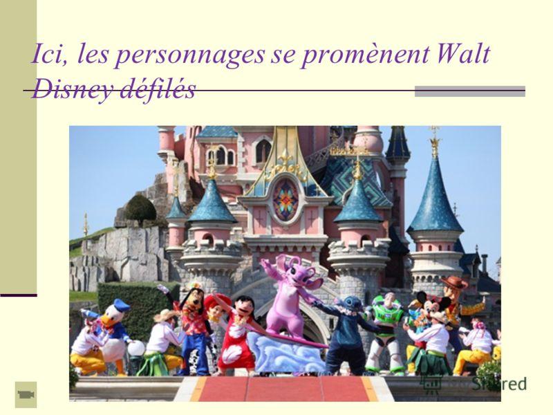 Ici, les personnages se promènent Walt Disney défilés