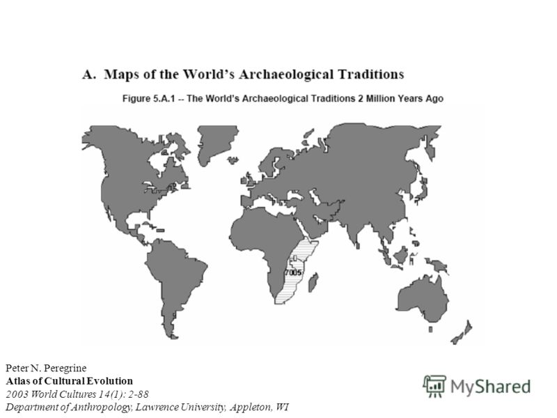 Peter N. Peregrine Atlas of Cultural Evolution 2003 World Cultures 14(1): 2-88 Department of Anthropology, Lawrence University, Appleton, WI