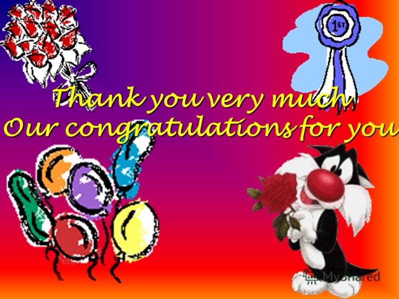Thank you very much Our congratulations for you