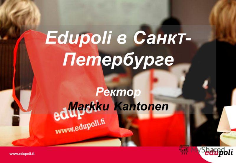 Edupoli в Санк T - Петербурге Ректор Markku Kantonen
