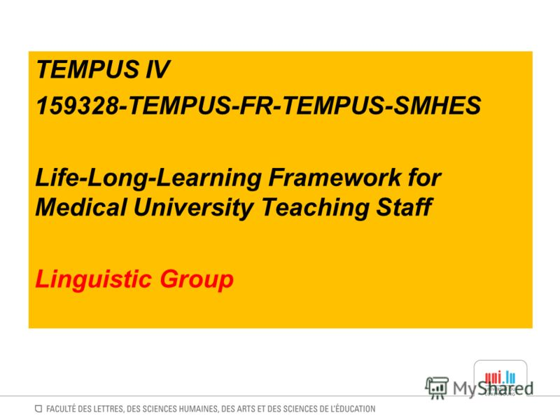 TEMPUS IV 159328-TEMPUS-FR-TEMPUS-SMHES Life-Long-Learning Framework for Medical University Teaching Staff Linguistic Group
