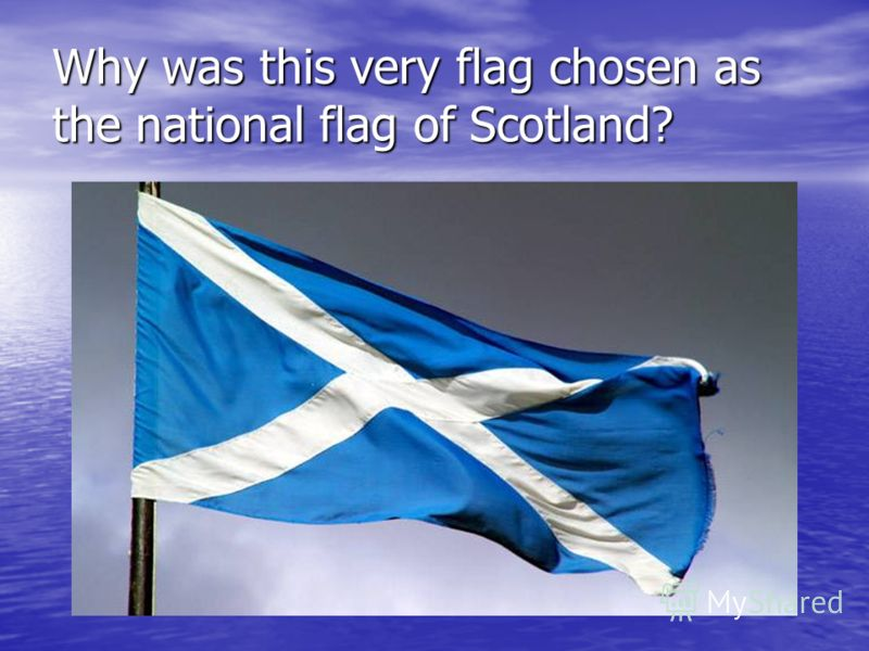 Why was this very flag chosen as the national flag of Scotland?
