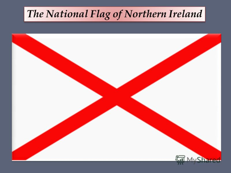 The National Flag of Northern Ireland
