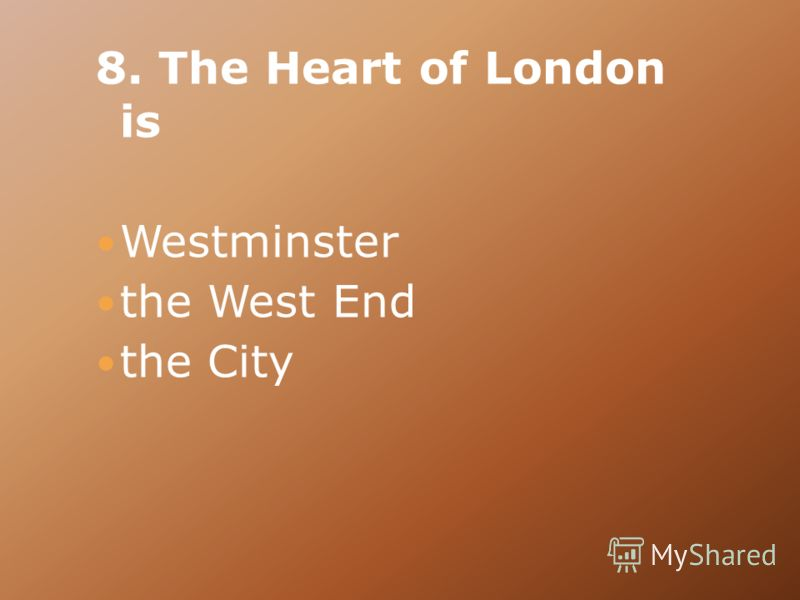 8. The Heart of London is Westminster the West End the City