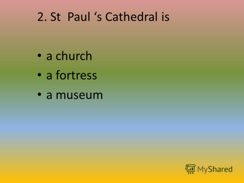 2. St Paul s Cathedral is a church a fortress a museum