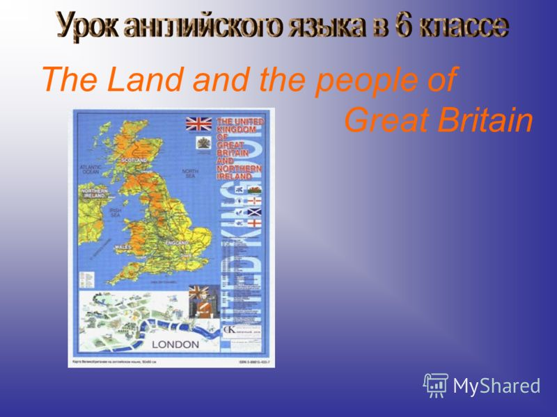 The Land and the people of Great Britain