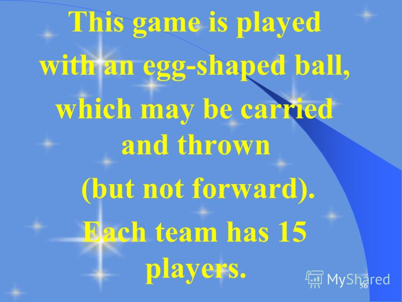 55 This game is particularly associated with England. There are two teams of 11 players each. A first- class match lasts up to three days with 6 hours play on each day. Amateur players are called gentlemen.