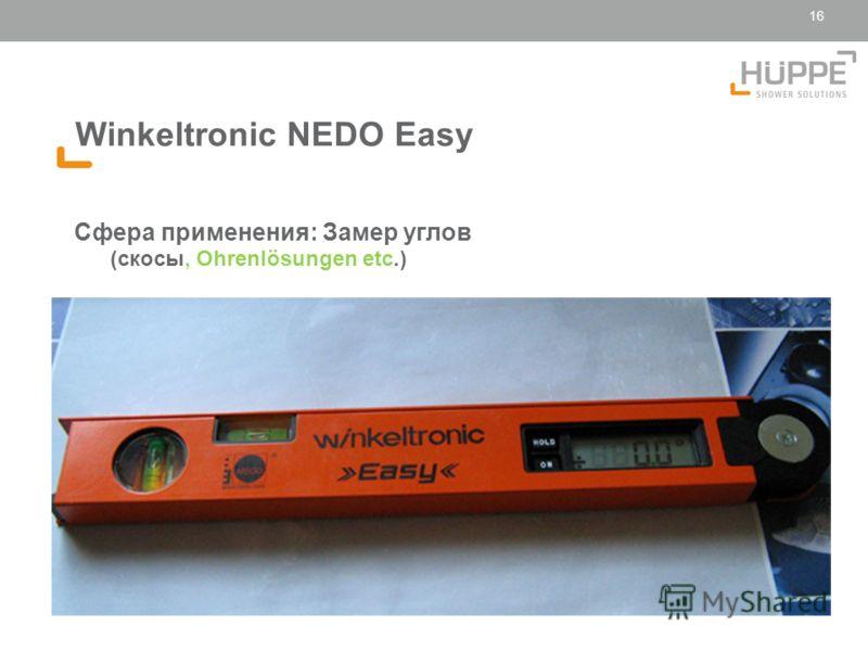 16 © Hüppe Vortragender Titel der Präsentation 06.06.2013 Winkeltronic NEDO Easy Сфера применения: Замер углов (скосы, Ohrenlösungen etc.)