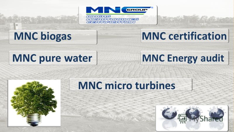 MNC biogas MNC micro turbines MNC certification MNC pure water MNC Energy audit