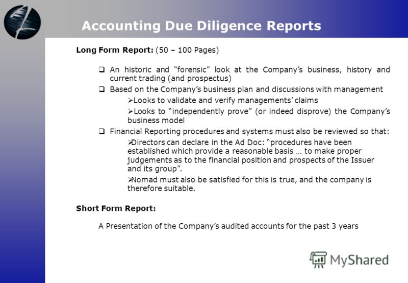 Long Form Report: (50 – 100 Pages) An historic and forensic look at the Companys business, history and current trading (and prospectus) Based on the Companys business plan and discussions with management Looks to validate and verify managements claim