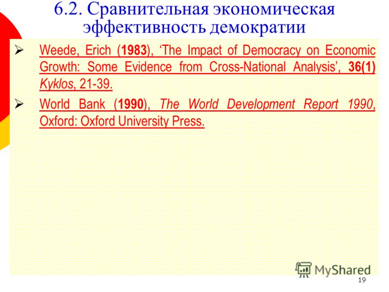 19 Weede, Erich ( 1983 ), The Impact of Democracy on Economic Growth: Some Evidence from Cross-National Analysis, 36(1) Kyklos, 21-39. Weede, Erich ( 1983 ), The Impact of Democracy on Economic Growth: Some Evidence from Cross-National Analysis, 36(1