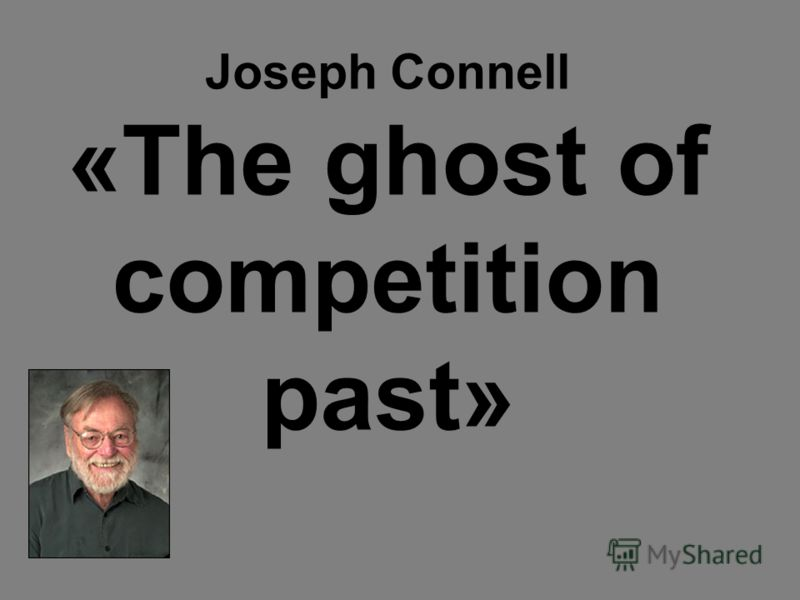 Joseph Connell «The ghost of competition past»
