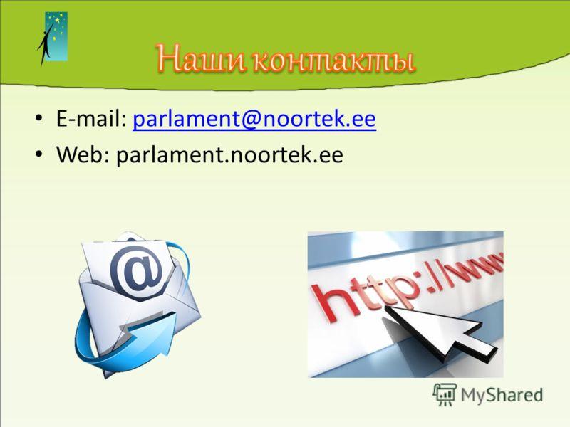 E-mail: parlament@noortek.eeparlament@noortek.ee Web: parlament.noortek.ee