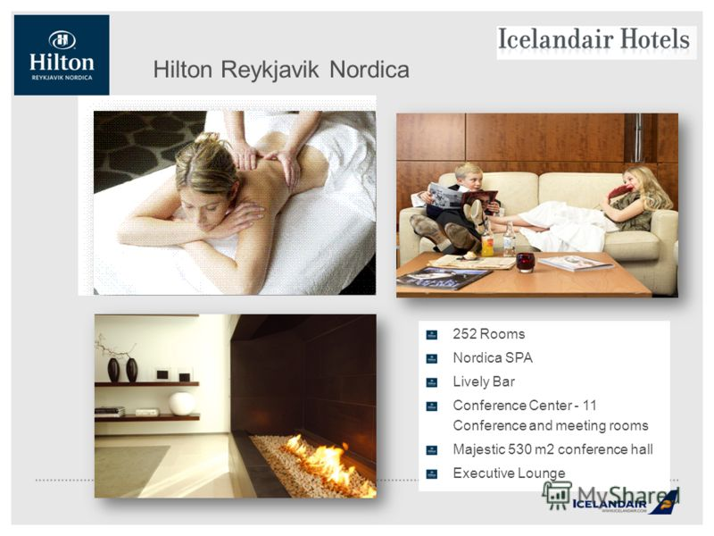 252 Rooms Nordica SPA Lively Bar Conference Center - 11 Conference and meeting rooms Majestic 530 m2 conference hall Executive Lounge Hilton Reykjavik Nordica