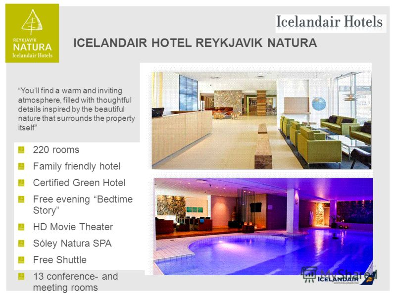 ICELANDAIR HOTEL REYKJAVIK NATURA 220 rooms Family friendly hotel Certified Green Hotel Free evening Bedtime Story HD Movie Theater Sóley Natura SPA Free Shuttle 13 conference- and meeting rooms Youll find a warm and inviting atmosphere, filled with