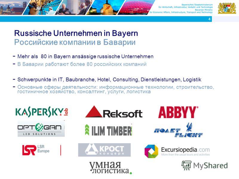 Russische Unternehmen in Bayern Российские компании в Баварии - Mehr als 80 in Bayern ans ä ssige russische Unternehmen - В Баварии работают более 80 российских компаний - Schwerpunkte in IT, Baubranche, Hotel, Consulting, Dienstleistungen, Logistik