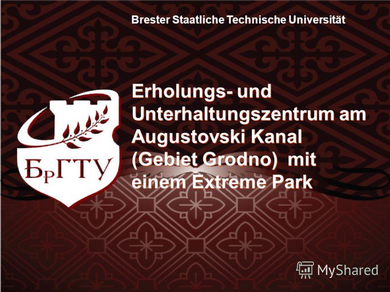 Brester Staatliche Technische Universität Erholungs- und Unterhaltungszentrum am Augustovski Kanal (Gebiet Grodno) mit einem Extreme Park