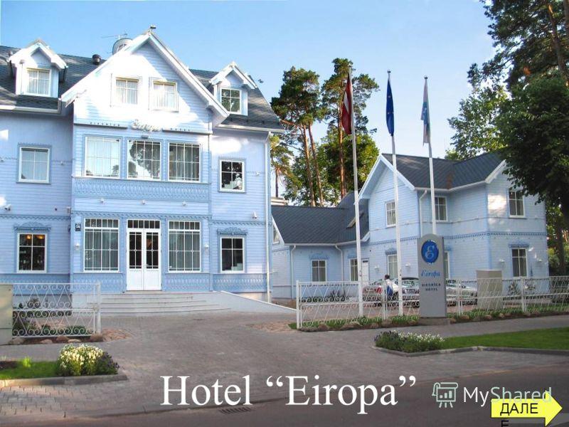 Hotel Eiropa ДАЛЕ Е