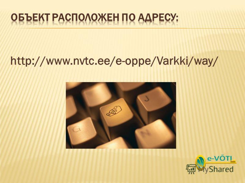http://www.nvtc.ee/e-oppe/Varkki/way/