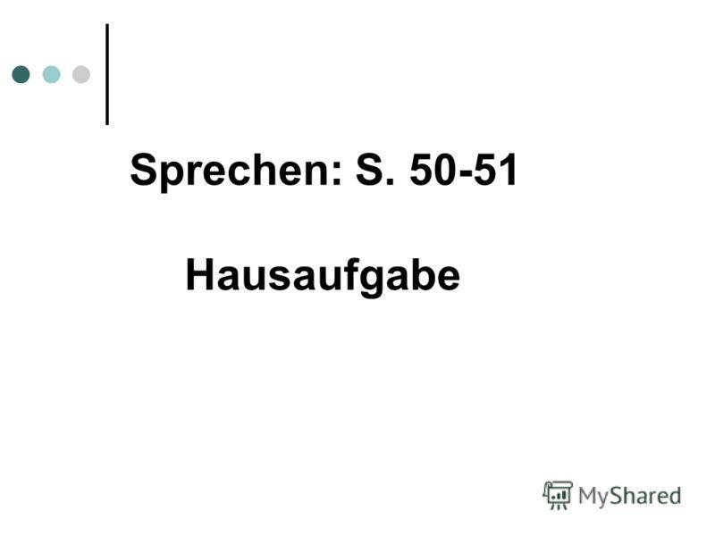 Sprechen: S. 50-51 Hausaufgabe