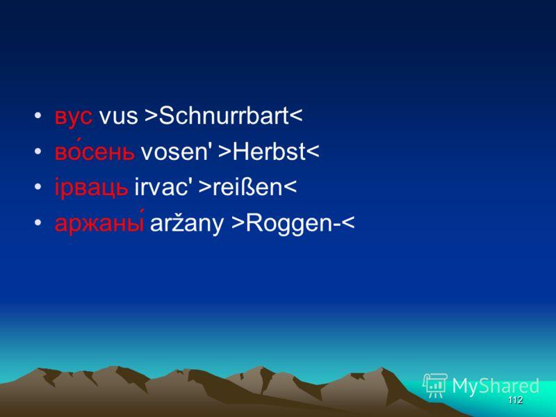 111 häufig prothetischen Vokale v- vor anlautendem o und u sowie i- und a- vor Konsonantenverbindungen