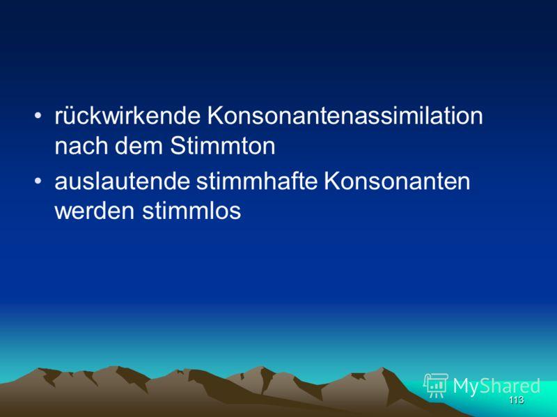 112 вус vus >Schnurrbart< во́сень vosen' >Herbst< iрваць irvac' >reißen< аржаны́ aržany >Roggen-