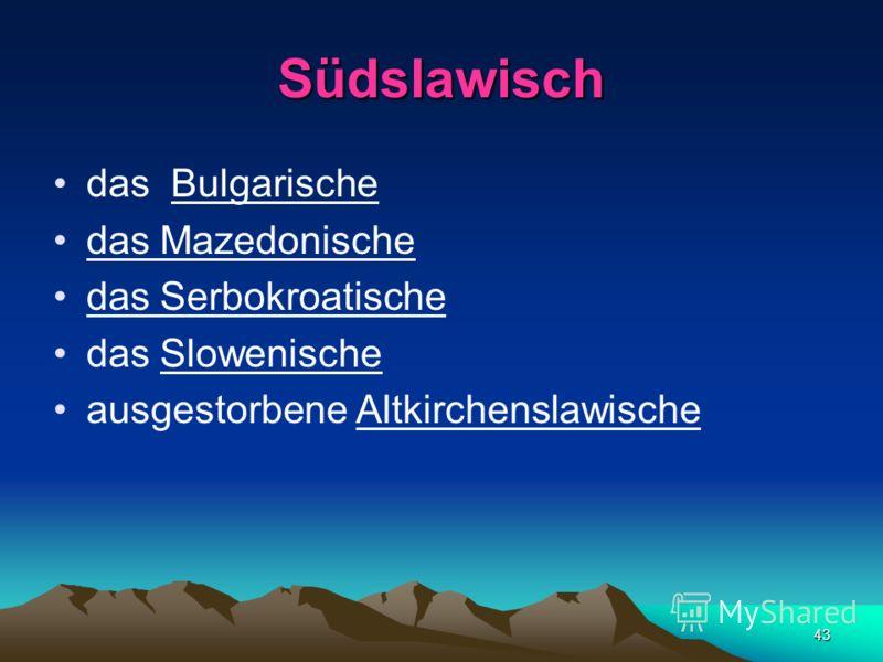 42 Bewahrung der Konsonantengruppen [dl], [tl] poln., sorb. mýdlo, tschech. mydlo, slovak. mydlo ´Seife` die im Ostslawischen und Südslawischen vereinfacht worden sind russ. мыло mýlo