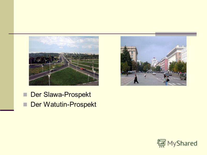 Der Slawa-Prospekt Der Watutin-Prospekt