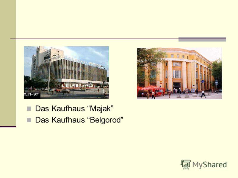 Das Kaufhaus Majak Das Kaufhaus Belgorod