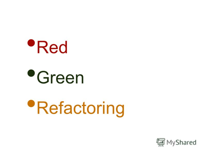 Red Green Refactoring