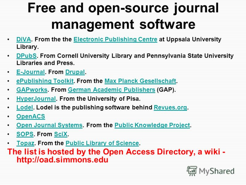 Free and open-source journal management software DiVA. From the the Electronic Publishing Centre at Uppsala University Library.DiVAElectronic Publishing Centre DPubS. From Cornell University Library and Pennsylvania State University Libraries and Pre