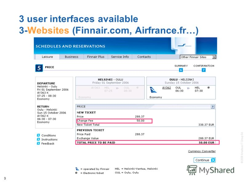 © 2008 Amadeus IT Group SA 9 3 user interfaces available 3-Websites (Finnair.com, Airfrance.fr…)
