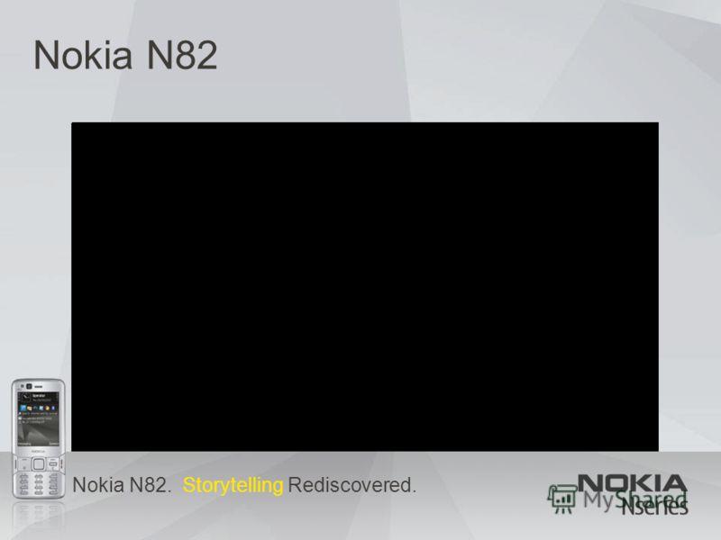 Nokia N82. Storytelling Rediscovered. Nokia N82