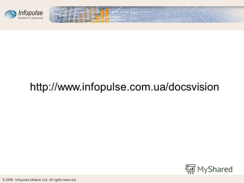 © 2008, Infopulse Ukraine Ltd. All rights reserved. http://www.infopulse.com.ua/docsvision