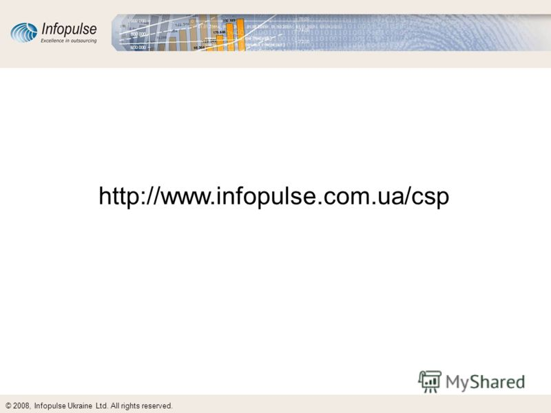 © 2008, Infopulse Ukraine Ltd. All rights reserved. http://www.infopulse.com.ua/csp