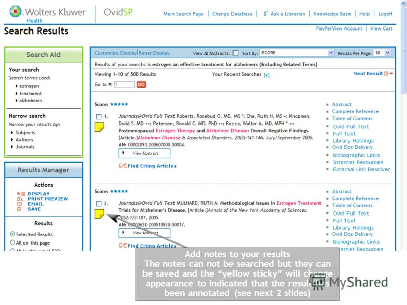 Add notes to your results The notes can not be searched but they can be saved and the yellow sticky will change appearance to indicated that the result has been annotated (see next 2 slides)