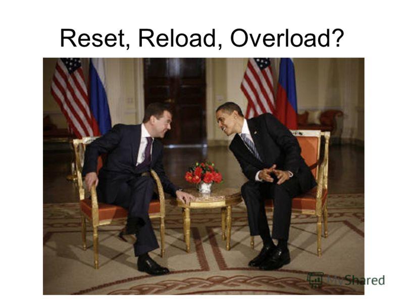 Reset, Reload, Overload?