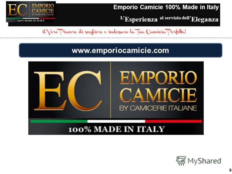 Emporio Camicie 100% Made in Italy L Esperienza al servizio dell Eleganza 8 www.emporiocamicie.com