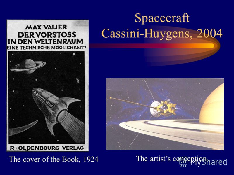 Spacecraft Cassini-Huygens, 2004 The cover of the Book, 1924 The artists conception