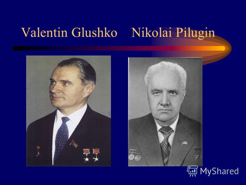 Valentin Glushko Nikolai Pilugin