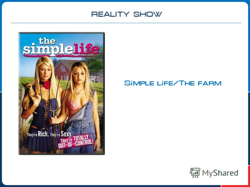 Simple life/The farm REALITY SHOW