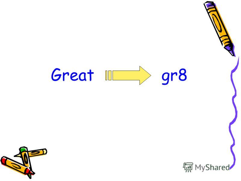 Great gr8