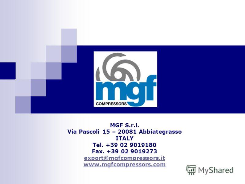 MGF S.r.l. Via Pascoli 15 – 20081 Abbiategrasso ITALY Tel. +39 02 9019180 Fax. +39 02 9019273 export@mgfcompressors.it www.mgfcompressors.com