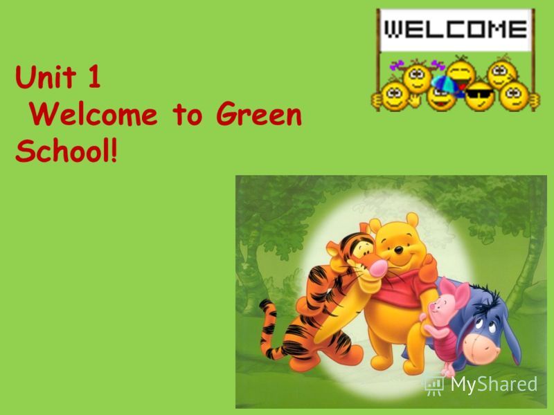 Unit 1 Welcome to Green School!
