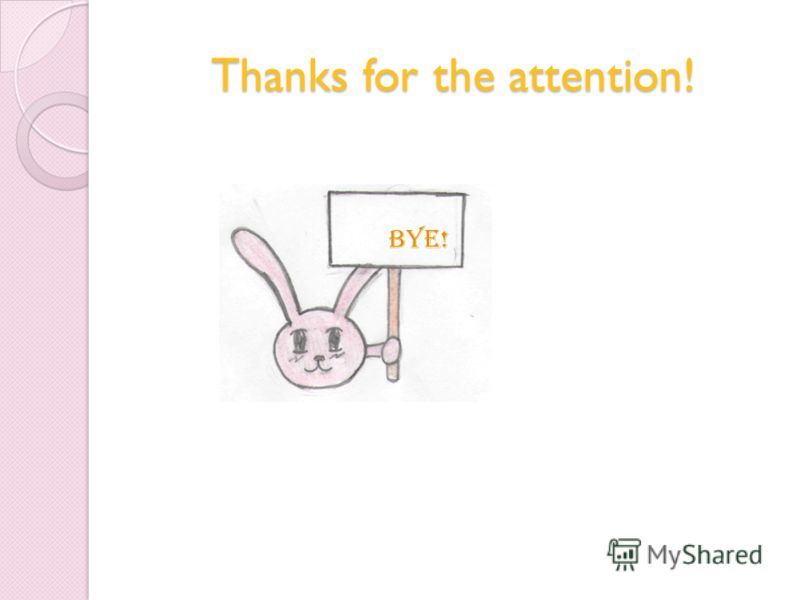 Thanks for the attention! BYE!