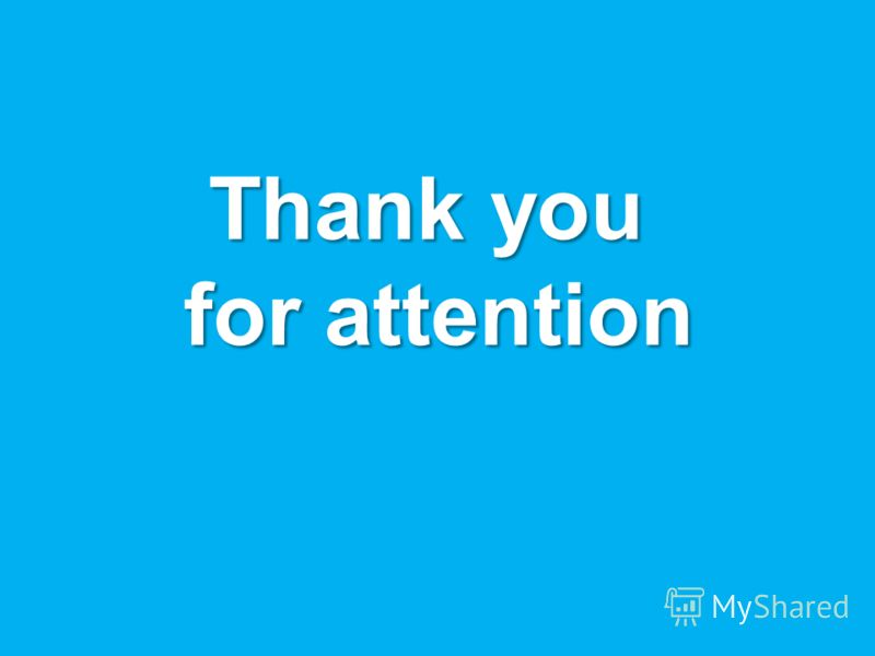Thank you for attention for attention