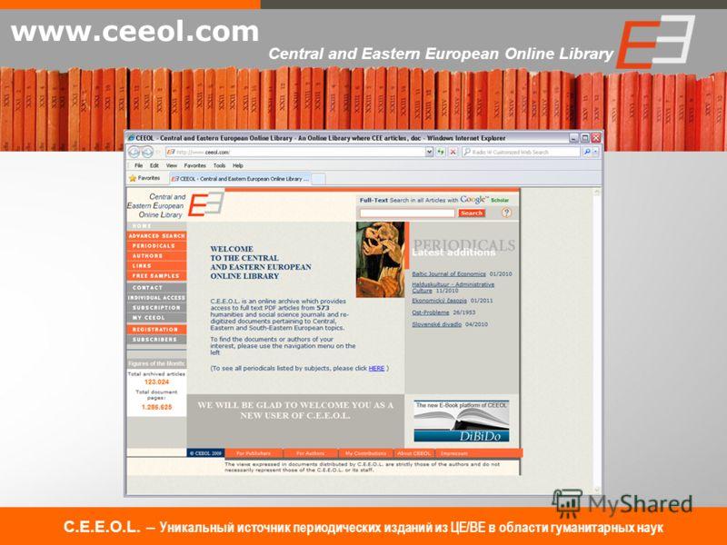 C.E.E.O.L. – Уникальный источник периодических изданий из ЦЕ/ВE в области гуманитарных наук www.ceeol.com Central and Eastern European Online Library