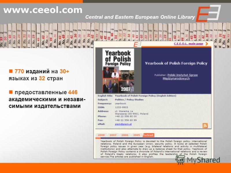 770 изданий на 30+ языках из 32 стран предоставленные 446 академическими и незави- симыми издательствами www.ceeol.com Central and Eastern European Online Library